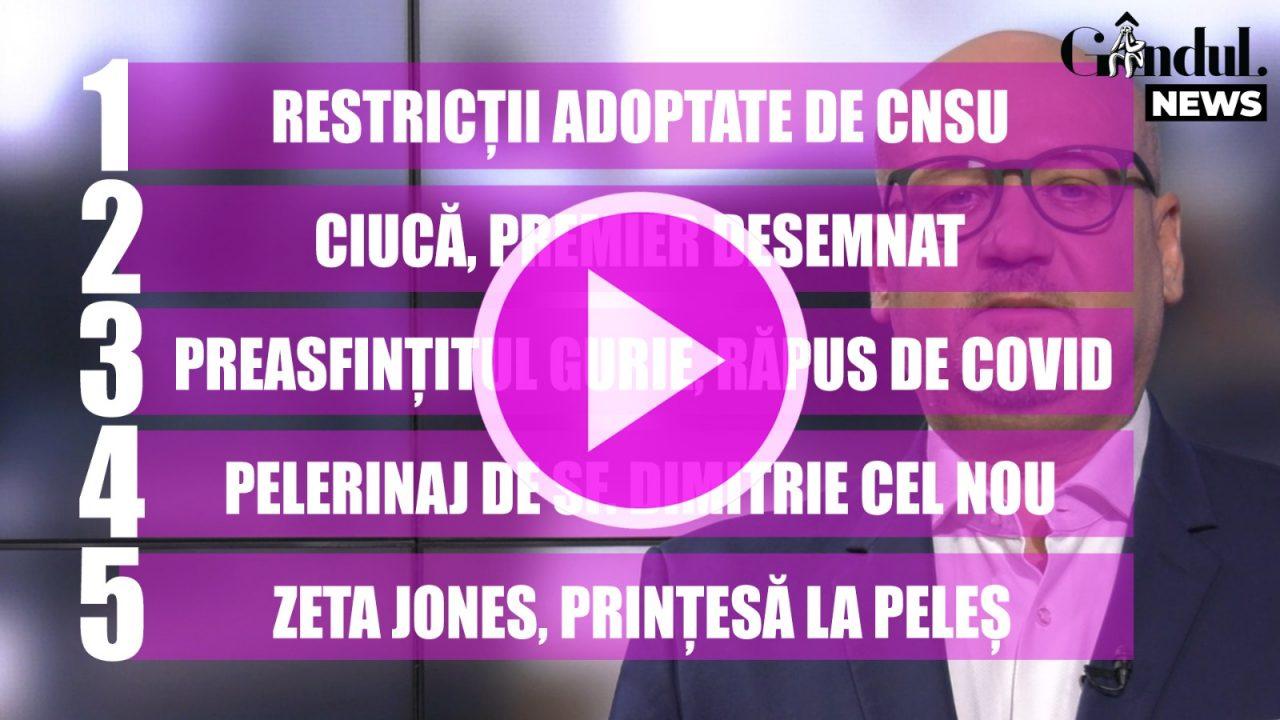 GÂNDUL NEWS. CNSU a hotărât noi restricții, pentru a diminua răspândirea coronavirusului în țară (VIDEO)